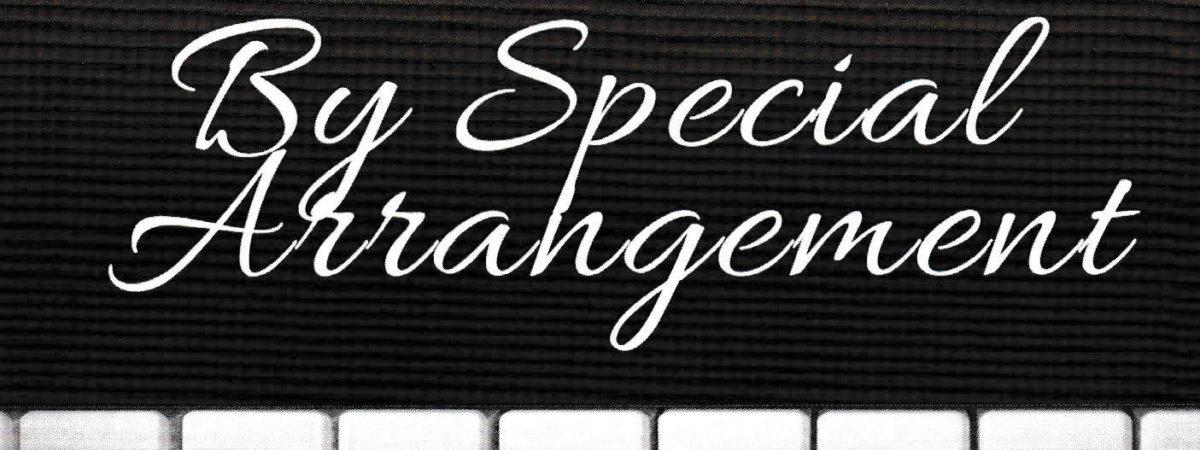 By Special Arrangement